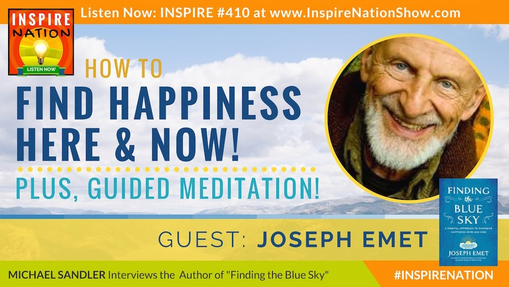 Listen to Michael Sandler's interview with Joseph Emet on finding the blue sky!