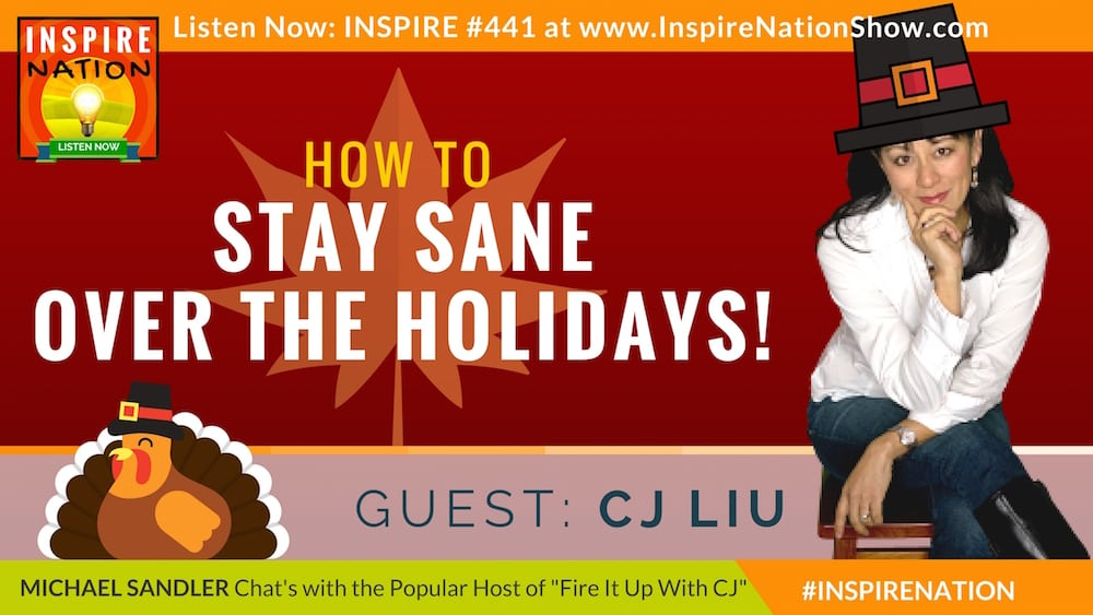 Listen to Michael Sandler's interview with CJ Liu on staying sane over the holidays!