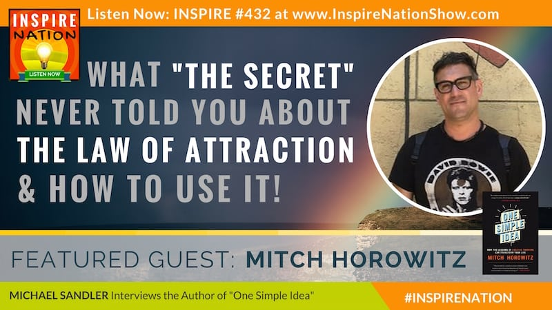 Michael Sandler interviews Mitch Horowitz on everything you need to know about the Law of Attraction - history, present day masters & how to actually use it.