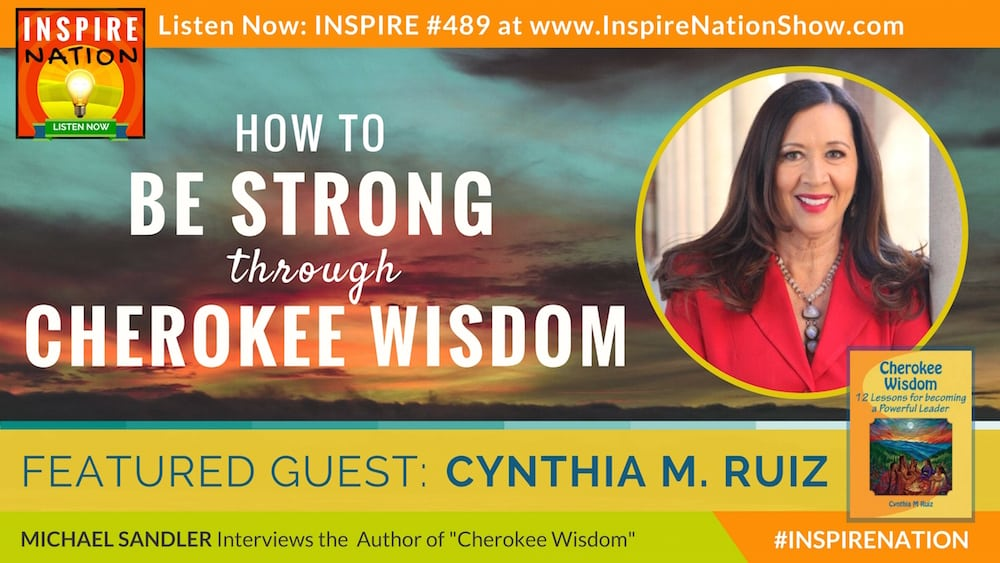 Listen to Michael Sandler's interview with Cynthia M Ruiz on Cherokee Wisdom!