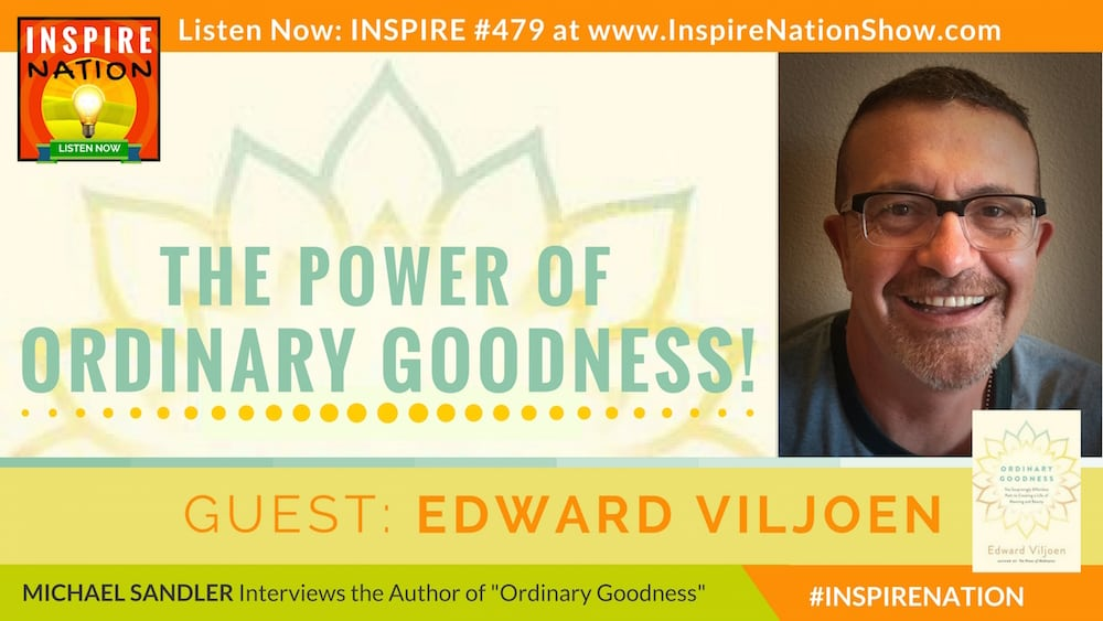 Listen to Michael Sandler's interview with Edward Viljoen on Ordinary Goodness!
