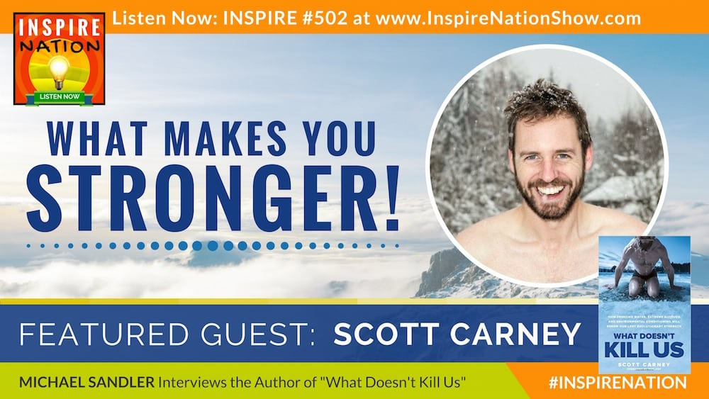 Listen to Michael Sandler's itnerview with Scott Carney on what doesn't kill us!