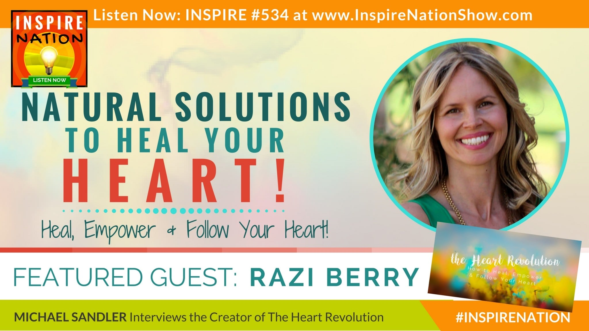 Michael Sandler interview Razi Berry on healiing, empowering and following your heart!