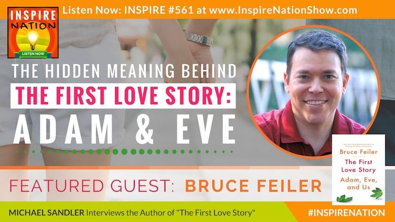 Michael Sandler interviews Bruce Feiler on The First Love Story: Adam Eve and Us!
