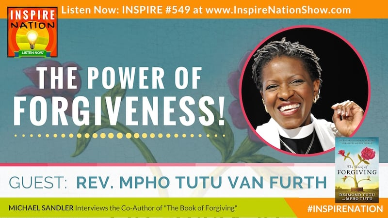 Michael Sandler interviews Reverend Mpho Tutu Van Furth on the Book of Forgiveness, coauthored with her father Archbishop Desmond Tutu