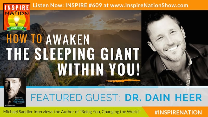 Michael Sandler & Dain Heer on awakening your inner power. Plus, Dain Heer uses Access Consciousness techniques to clear some of Michael's emotional blocks.