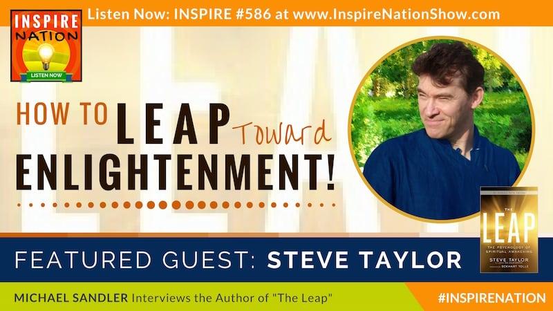 Michael Sandler interviews Steve Taylor on the psychology behind enlightenment.