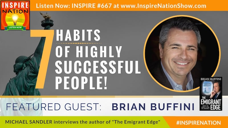 Michael Sandler intervews Brian Buffini on the Emigrant Edge and 7 habits of successful people.