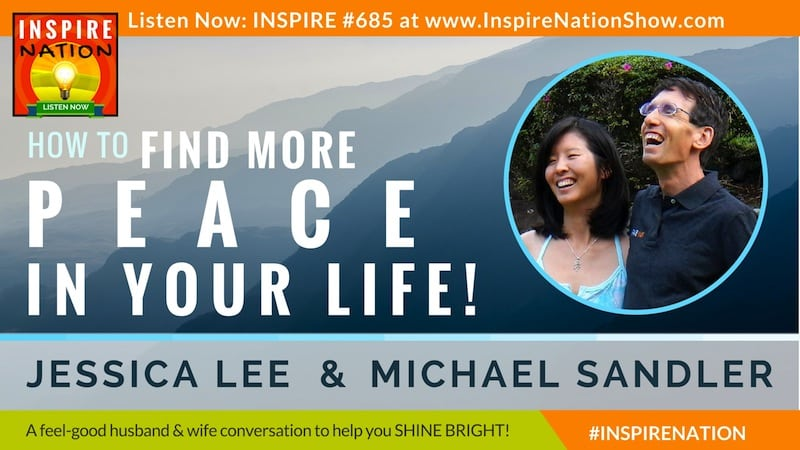 Michael Sandler and his wife Jessica Lee discuss finding peace in uncertain times.