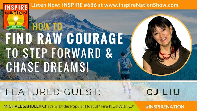 Michael Sandler and CJ Liu chat about finding the courage to step forward and chase your dreams!