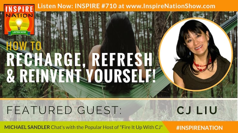 Michael Sandler & CJ Liu chat about recharing & refreshing in order to revinvent yourself!