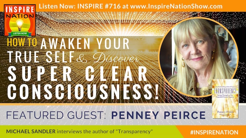 Michael Sandler interviews Penney Peirce on Transparency and the spiritual evolution of humanity.