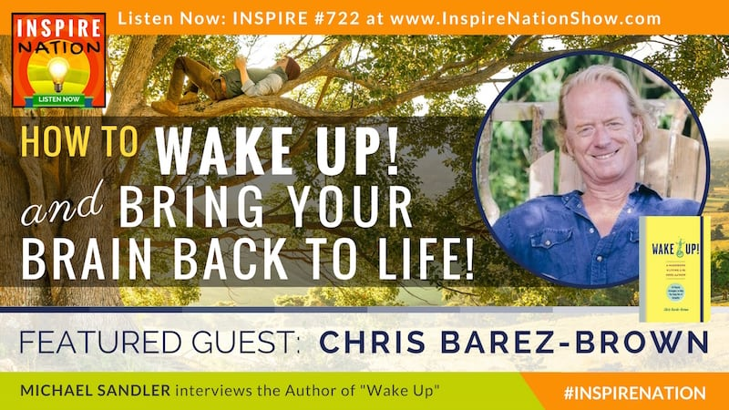 Michael Sandler interviews Chris Barez-Brown on waking up & getting your brain off of autopilot!