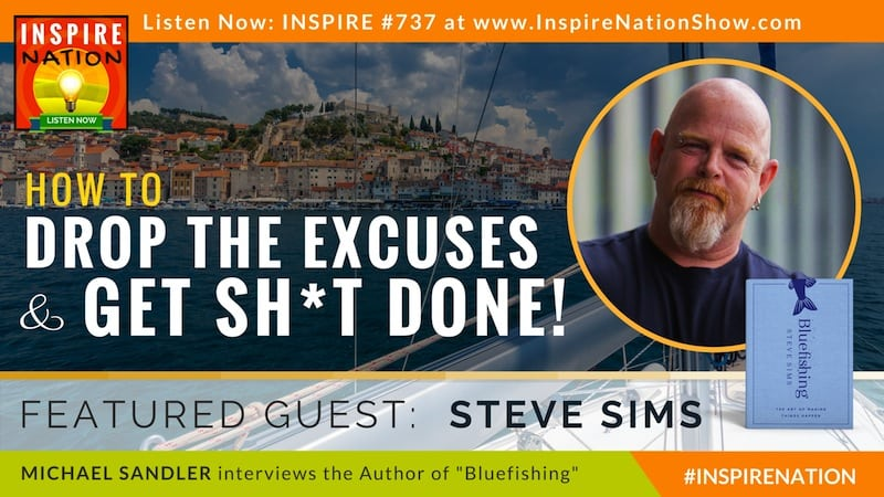 Michael Sandler interviews Steve Sims on Bluefishing the art of making things happen!