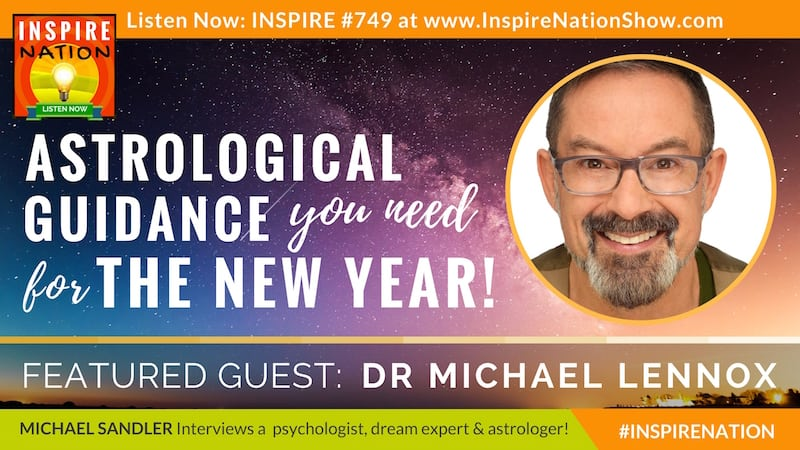Michael Sandler interviews Dr Michael Lennox on what you need to know from the stars and planets to prepare you for the New Year!