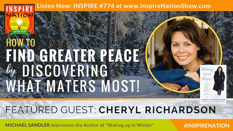 Michael Sandler interviews Cheryl Richardson on Waking up in Midlife and discovering what matters most in life.