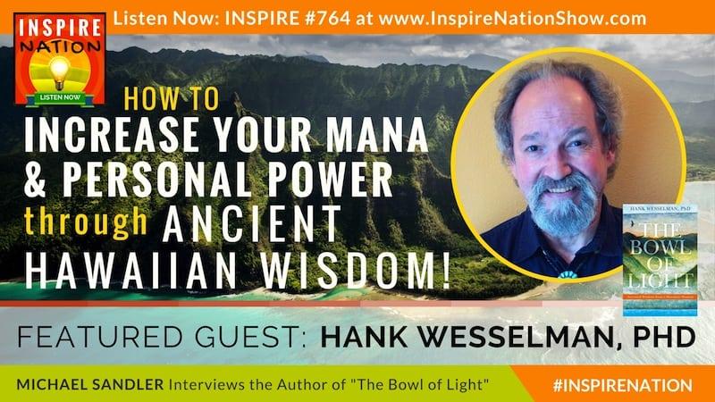 Michael Sandler interviews Hank Wesselman on Ancestral Wisdom from a Hawaiian Shaman!