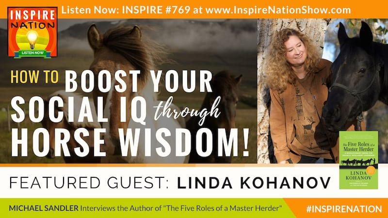 Michael Sandler interviews Linda Kohanov on 5 Roles of a Master Herder and the lessons you cal learn from horse wisdom.