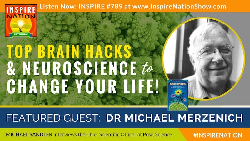 Michael Sandler interviews Dr Michael Merzenich on top brain hacks and nueroplasticity that'll change life as you know it!