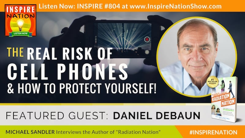 Michael Sandler interviews Daniel Debaun on the dangers of cell phones and EMF and how you can protect yourself!