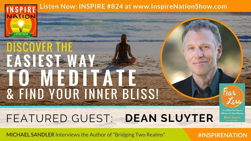 Michael Sandler interviews Dean Sluyter on the easiest way to meditate and find your inner bliss!