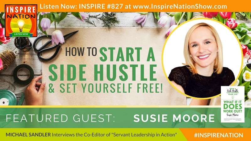 Michael Sandler interviews Susie Moore on How to Start a Side Hustle and set yourself free!