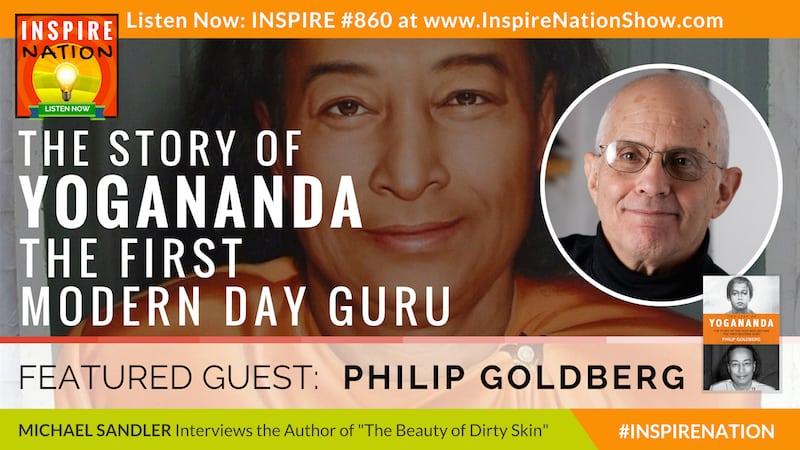 Michael Sandler interviews Philip Goldberg on The Life of Yogananda!