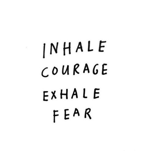 enhale courage exhale fear