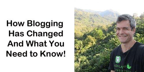 blogging has changed