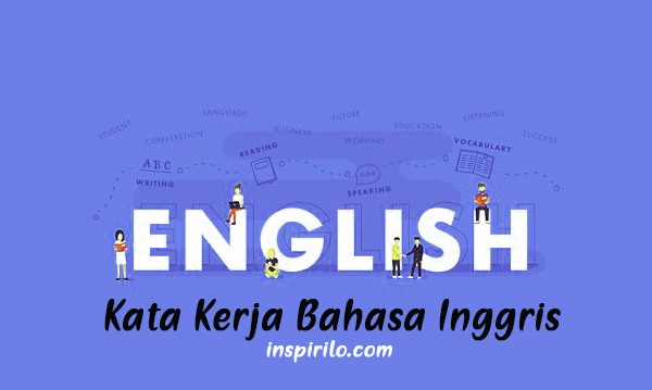 Daftar 270+ Kata kerja bahasa Inggris yang sering digunakan