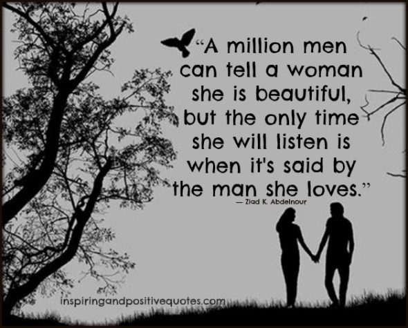 A million men can tell a woman she is beautiful, 1