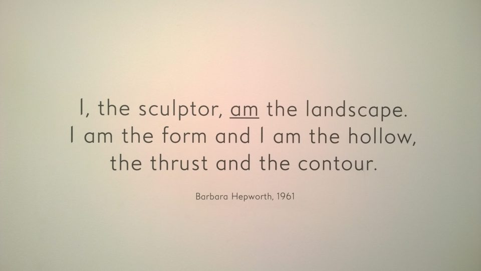 Quote from Barbara Hepworth in the gallery