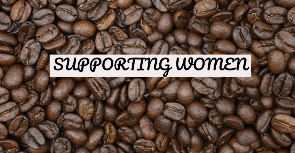 SUPPORTING WOMEN