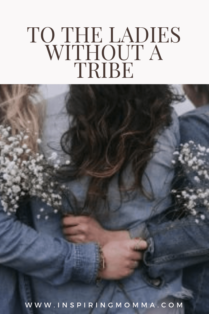 To The Ladies Without A Tribe