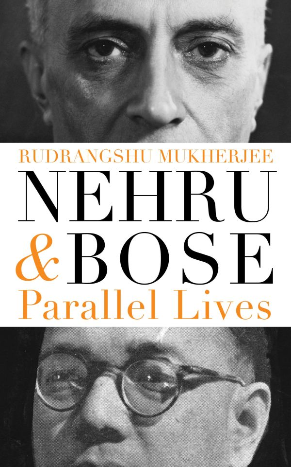 Nehru and Bose Parallel Lives
