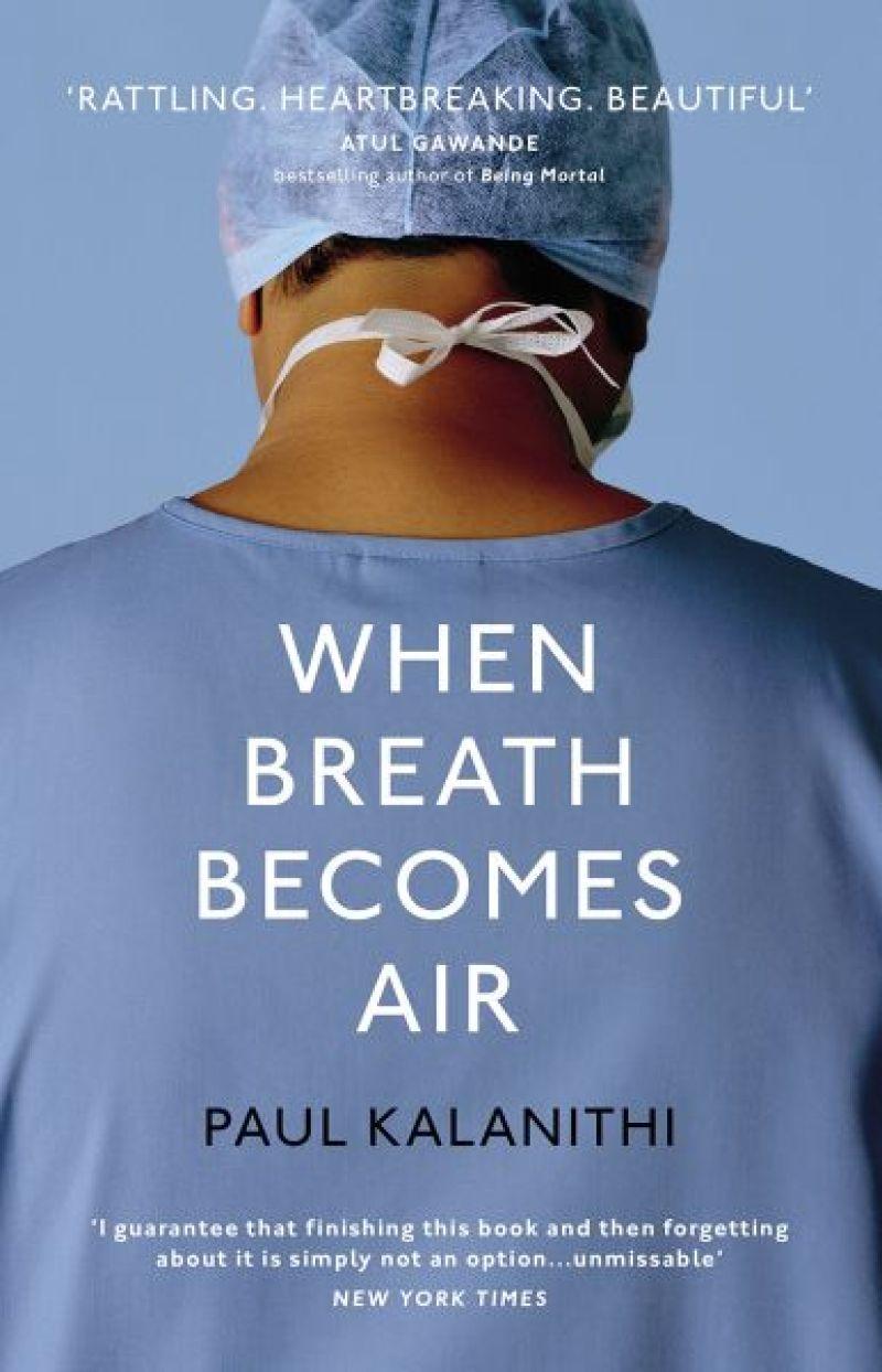 When Breath Becomes Air – Paul Kalanithi