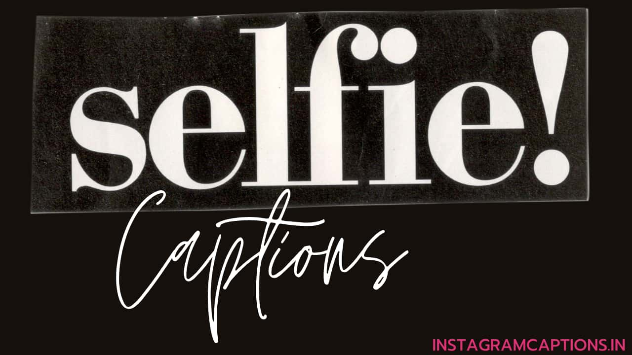 Selfie Captions for Instagram