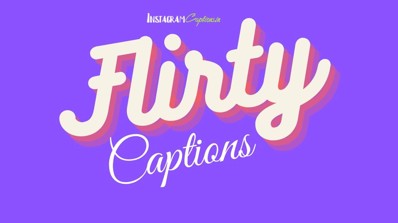 Flirty Captions for Instagram