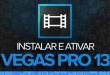 Baixar, Instalar e Ativar Sony Vegas PRO 13