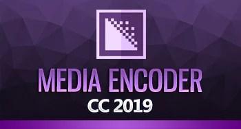 Adobe Media Encoder PRO CC 2019 (PT-BR)