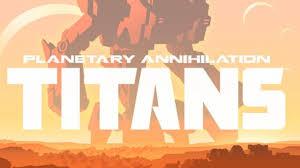 Planetary Annihilation Titans Full Pc Game   Crack