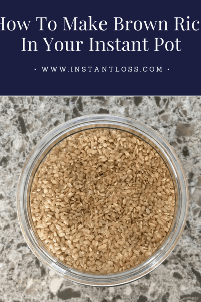 how to make brown rice in your instant pot instantloss.com