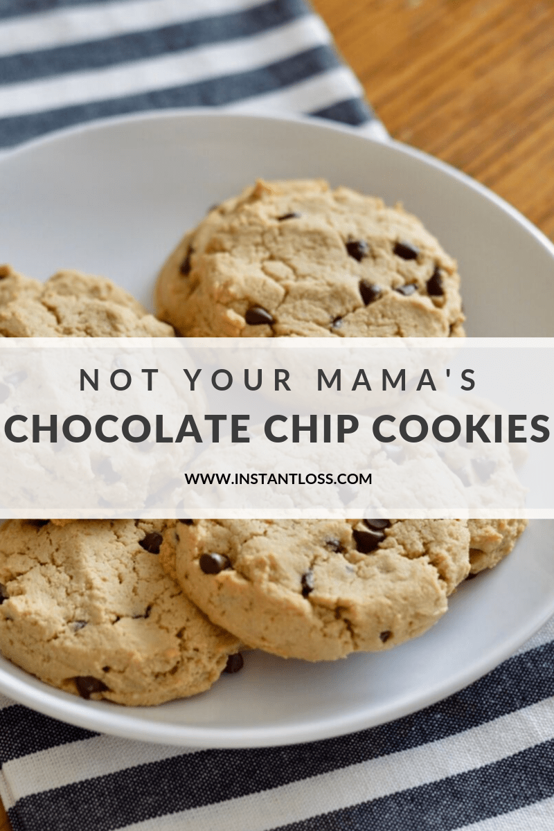 Not Your Mama's Chocolate Chip Cookies instantloss.com