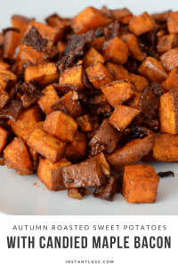 Autumn Roasted Sweet Potatoes with Candied Maple Bacon instantloss.com