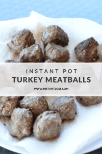 Instant Pot Turkey Meatballs instantloss.com