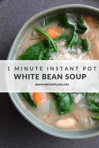 1 Minute Instant Pot White Bean Soup instantloss.com