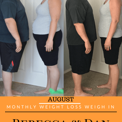 August Monthly Weight Loss Weigh In {Rebecca and Dan}