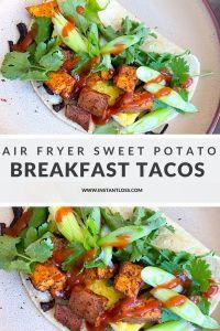 Air Fryer Sweet Potato Breakfast Tacos instantloss.com