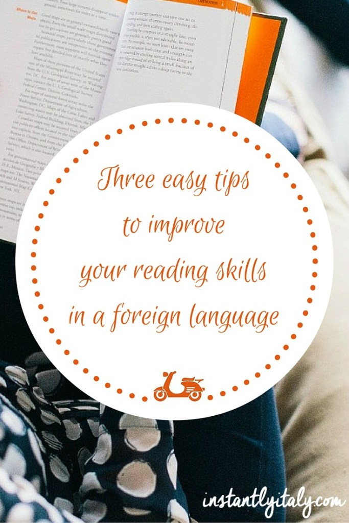 Three tips to improve your reading skills in a foreign language