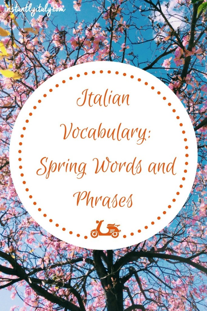 All the Italian words and phrases you need to talk about spring in Italian